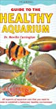 The Healthy Aquarium, Neville Carrington, 1902389565