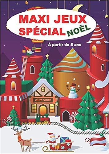 MAXI JEUX spécial Noël à partir de 5 ans: Activités de Noel pour