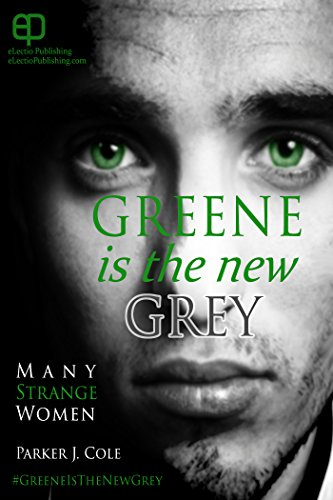 Greene Is the New Grey: Many Strange Women Deluxe Edition with Deleted Material