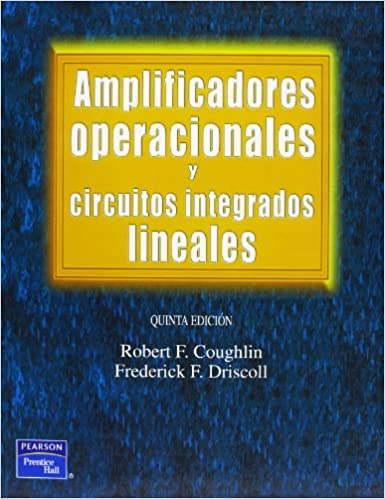 Amplificadores Operacionales y Circuitos Integrado (Spanish Edition): Robert F. Coughlin, Frederick F. Driscoll: 9789701702673: Amazon.com: Books