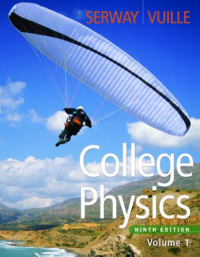 Bundle: College Physics, Volume 1, 9th + WebAssign Printed Access Card for Serway/Vuille's College Physics, 9th Edition,