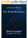 The Twisted World Verse One: The Dusk Harbinger