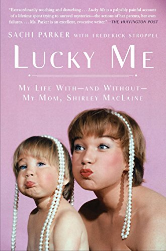 Lucky Me: My Life With--and Without--My Mom, Shirley MacLaine (Most Best Actor Oscar Nominations)