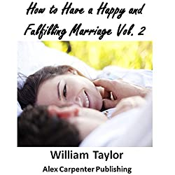 How to Have a Happy and Fulfilling Marriage, Vol. 2