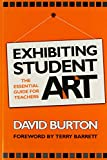 img - for Exhibiting Student Art: The Essential Guide for Teachers book / textbook / text book