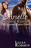 Arielle Immortal Resolve (The Immortal Rapture Series Book 8)