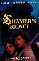 By Lene Kaaberbol The Shamer's Signet (The Shamer Chronicles) (1st First Edition) [Paperback]