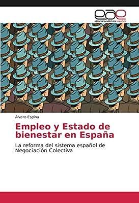 Empleo y Estado de bienestar en España: La reforma del sistema español de Negociación Colectiva: Amazon.es: Espina, Álvaro: Libros