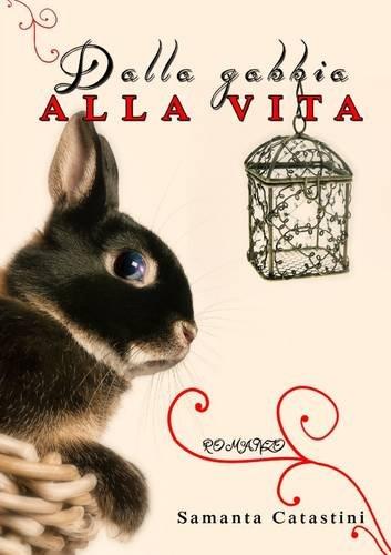 Download DALLA GABBIA ALLA VITA (Italian Edition) pdf epub