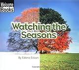 Watching the Seasons, Edana Eckart, 0516259377