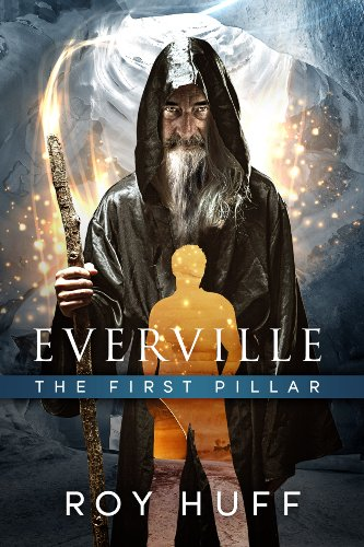 Book: Everville - The First Pillar by Roy Huff