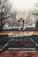 Coaching Youth Basketball: Offensive Strategies Paperback