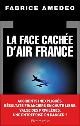 La face cachée d'Air France - Fabrice Amedeo sur Bookys