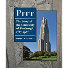 Pitt: The Story of the University of Pittsburgh, 1787–1987