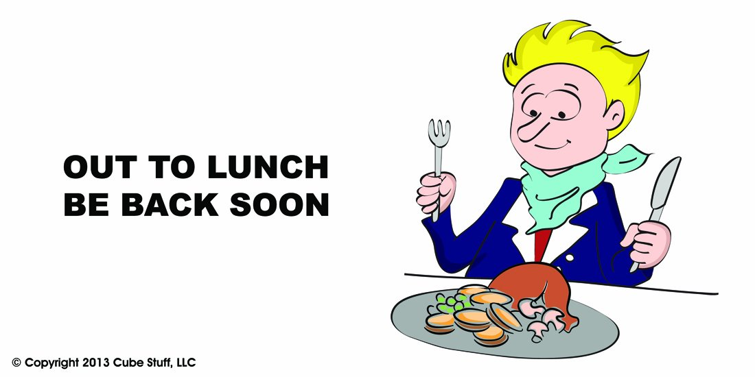graphic relating to Printable Out to Lunch Sign called : Out In the direction of Lunch Dice Indicator : Table Media Storage