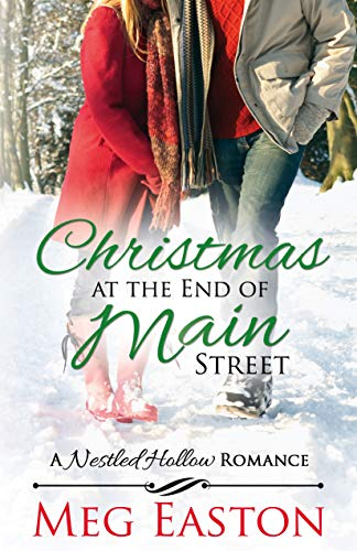 Christmas at the End of Main Street (A Nestled Hollow Romance Book 2) by [Easton, Meg]