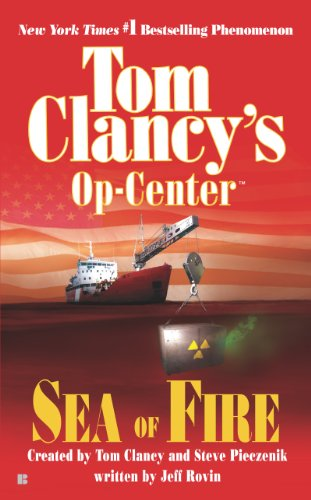 (Sea of Fire: Op-Center 10 (Tom Clancy's)