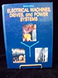 Electrical Machines, Drives and Power Systems, Wildi, Theodore, 0132515474