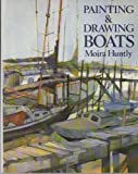 Painting and Drawing Boats, Moira Huntly, 0891341617