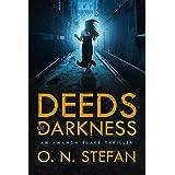 Deeds of Darkness: An Amanda Blake thriller with a massive twist. Book 2