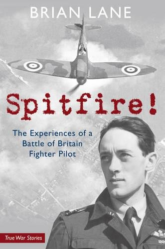 Spitfire!: The Experiences of a Battle of Britain Fighter Pilot [Brian Lane] (Tapa Blanda)