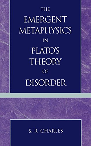 The Emergent Metaphysics in Plato's Theory of Disorder