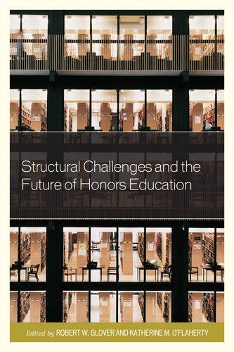 Structural Challenges and the Future of Honors Education (Honors Education in Transition)