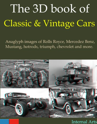 3d-book-of-classic-and-vintage-cars-anaglyph-images-of-rolls-royce-mercedez-benz-mustang-hotrods-tri
