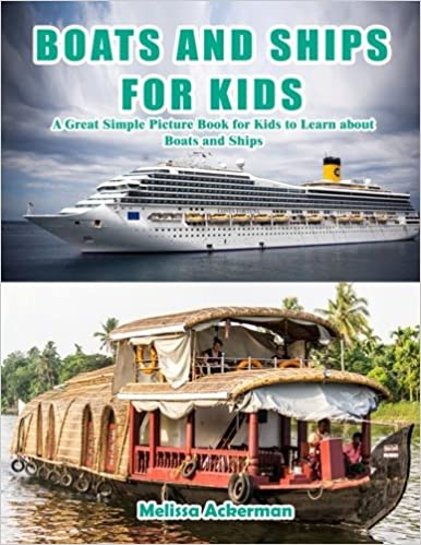 Boats and Ships for Kids: A Children's Picture Book about Boats and