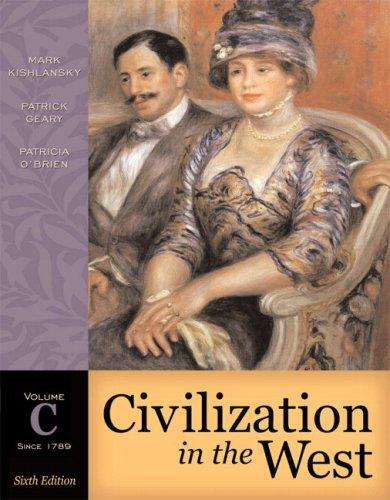 Civilization in the West, Volume C (since 1789) (6th Edition) (Myhistorylab (Access Codes))