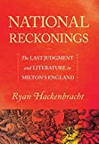 "Ryan Hackenbracht, ""National Reckonings: The Last Judgement and Literature in Milton's England"" (Cornell UP, 2019)"