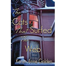 The Cats that Surfed the Web by Karen Anne Golden (2013-11-29)