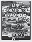 Safe Operation of Fire Tankers, Federal Emergency Management Agency and U. S. Fire Administration, 1494267152