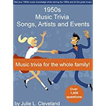 1950s Music Trivia: Songs, Singers and Events that Shaped the Music of the 1950s