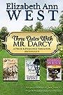 Three Dates with Mr. Darcy: A Pride & Prejudice Variation Anthology