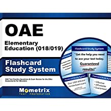 OAE Elementary Education (018/019) Flashcard Study System: OAE Test Practice Questions & Exam Review for the Ohio...