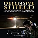 Defensive Shield: An Israeli Special Forces Commander on the Front Line of Counterterrorism Audiobook by Gal Hirsch Narrated by Shlomo Zacks
