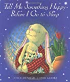 Tell Me Something Happy Before I Go to Sleep (Lap Board Book) by Joyce Dunbar (26-Mar-2013) Board book