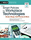 Smart Policies for Workplace Technology: Email, Blogs, Cell Phones & More