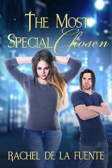 The Most Special Chosen (Exalted Bloodlines Book 1) by [De La Fuente, Rachel]