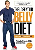 [The Lose Your Belly Diet]{Travis Stork Lose Your Belly Diet} Recipes Included Dec 27, 2016 by Travis Stork