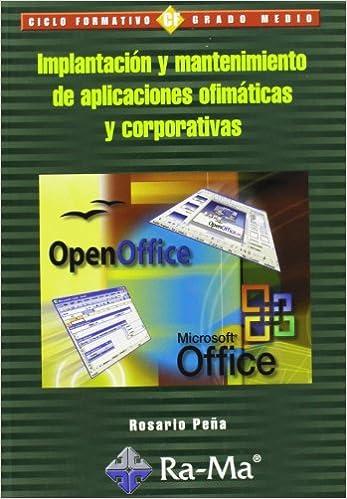 Implantación y mantenimiento de aplicaciones ofimáticas y corporativas
