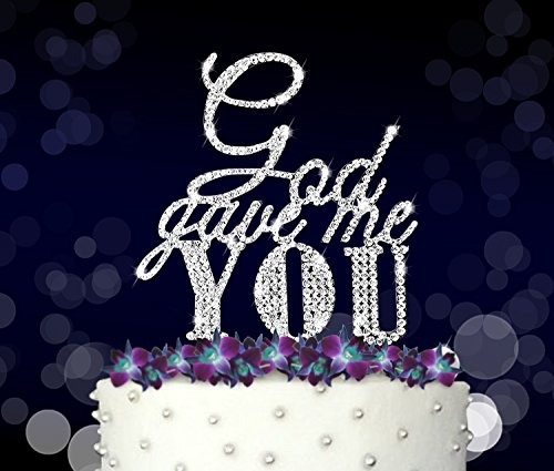God Gave Me You, Marriage, Wedding Vow and Anniversary Cake Topper, Crystal Rhinestones on Silver Metal, Party Decorations, Favors