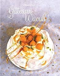 Gâteaux waouh ! par Noémie Strouk