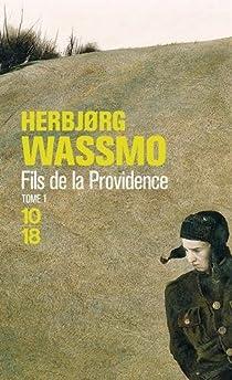 Fils de la providence, tome 1 par Wassmo