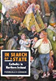 Front cover for the book In Search of a State: Catholics in Northern Ireland by Fionnuala O'Connor