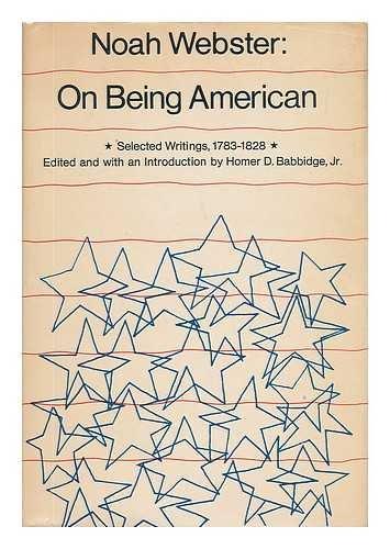 On being American, selected writings, 1783-1828