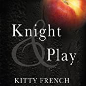 Knight and Play: Knight Series, #1 | Kitty French