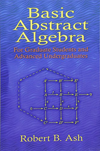 Basic Abstract Algebra: For Graduate Students and...