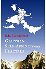 Gaussian Self-Affinity and Fractals: Globality, The Earth, 1/f Noise, and R/S (Selecta (Old or New), Volume H)